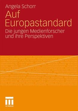 Abbildung von Schorr | Auf Europastandard | 2010 | Die jungen Medienforscher und ...