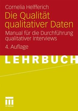 Abbildung von Helfferich | Die Qualität qualitativer Daten | 4. Aufl. 2011 | 2010 | Manual für die Durchführung qu...