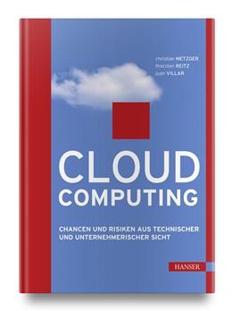 Abbildung von Metzger / Reitz / Villar | Cloud Computing | 2011 | Chancen und Risiken aus techni...