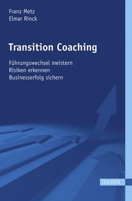 Abbildung von Metz / Rinck | Transition Coaching | 2010 | - Führungswechsel meistern- Ri...