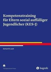 Kompetenztraining für Eltern sozial auffälliger Jugendlicher (KES-J) | Lauth, 2018 | Buch (Cover)
