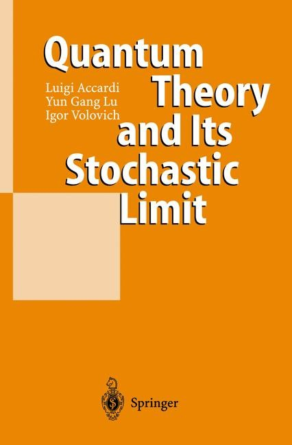 Quantum Theory and Its Stochastic Limit | Accardi / Lu / Volovich, 2002 | Buch (Cover)