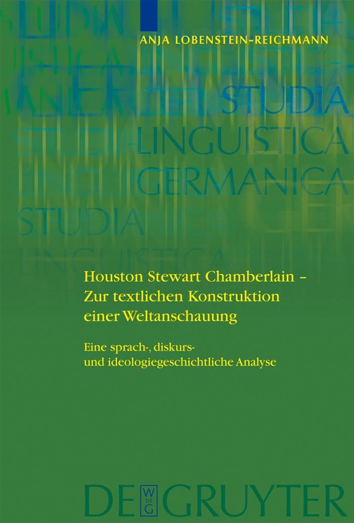 Houston Stewart Chamberlain - Zur textlichen Konstruktion einer Weltanschauung | Lobenstein-Reichmann, 2008 | Buch (Cover)