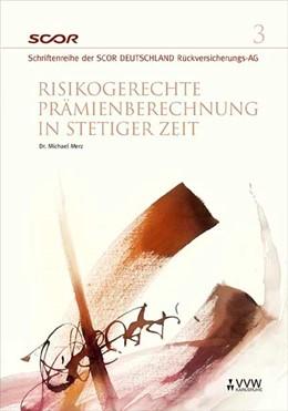 Abbildung von Merz / Zietsch   Risikogerechte Prämienberechnung in stetiger Zeit   2005   Herausgegeben von Dietmar Ziet...   3