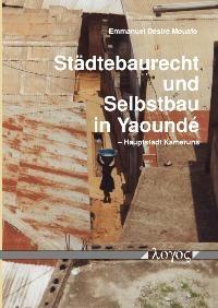 Städtebaurecht und Selbstbau in Yaounde -- Hauptstadt Kameruns | Mouafo, 2004 | Buch (Cover)