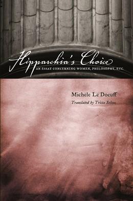 Abbildung von Le Doeuff | Hipparchia's Choice | 2007 | An Essay Concerning Women, Phi...
