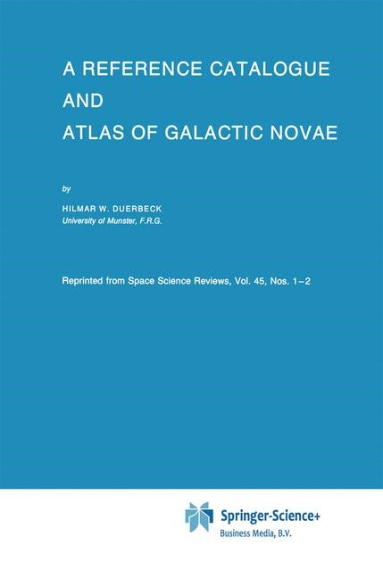 A Reference Catalogue and Atlas of Galactic Novae | Duerbeck | 1st Edition. Softcover version of original hardcover edition 1987, 2010 | Buch (Cover)
