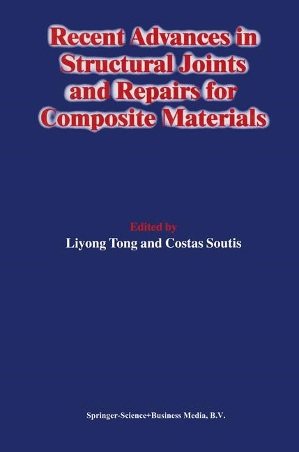 Recent Advances in Structural Joints and Repairs for Composite Materials | Liyong Tong / Soutis | 1st Edition. Softcover version of original hardcover edition 2003, 2011 | Buch (Cover)