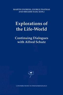 Abbildung von Endress / Psathas / Nasu | Explorations of the Life-World | 1st Edition. Softcover version of original hardcover edition 2005 | 2010 | Continuing Dialogues with Alfr... | 53