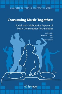 Abbildung von O'Hara / Brown   Consuming Music Together   1st Edition. Softcover version of original hardcover edition 2006   2010   Social and Collaborative Aspec...   35