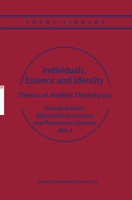 Abbildung von Bottani / Carrara / Giaretta   Individuals, Essence and Identity   1st Edition. Softcover version of original hardcover edition 2002   2010