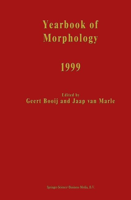 Abbildung von Booij / van Marle   Yearbook of Morphology 1999   1st Edition. Softcover version of original hardcover edition 2001   2010