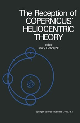 Abbildung von Dobrzycki | The Reception of Copernicus' Heliocentric Theory | 1st Edition. Softcover version of original hardcover edition 1973 | 2010 | Proceedings of a Symposium Org...