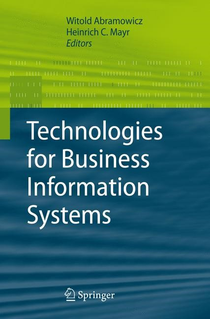 Abbildung von Abramowicz / Mayr   Technologies for Business Information Systems   1st Edition. Softcover version of original hardcover edition 2007   2010