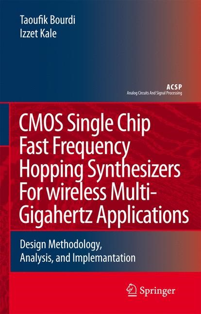 CMOS Single Chip Fast Frequency Hopping Synthesizers for Wireless Multi-Gigahertz Applications | Bourdi / Kale | 1st Edition. Softcover version of original hardcover edition 2007, 2010 | Buch (Cover)