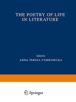 Abbildung von Tymieniecka | The Poetry of Life in Literature | 1st Edition. Softcover version of original hardcover edition 2000 | 2010 | 69