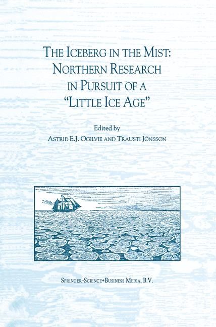 """The Iceberg in the Mist: Northern Research in Pursuit of a """"Little Ice Age"""" 