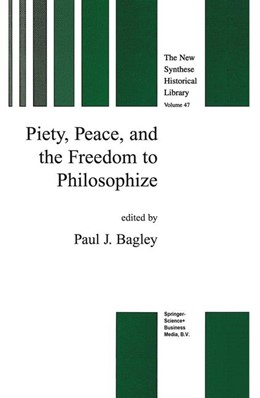 Abbildung von Bagley | Piety, Peace, and the Freedom to Philosophize | 1999 | 2010 | 47