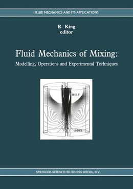 Abbildung von King   Fluid Mechanics of Mixing   Softcover version of original hardcover edition 1992   2010   Modelling, Operations and Expe...   10