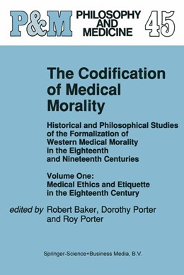 Abbildung von Baker / Porter | The Codification of Medical Morality | 1st Edition. Softcover version of original hardcover edition 1992 | 2010 | Historical and Philosophical S... | 45