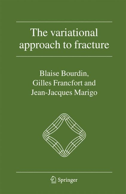 Abbildung von Bourdin / Francfort / Marigo | The Variational Approach to Fracture | 1st Edition. Softcover version of original hardcover edition 2008 | 2010