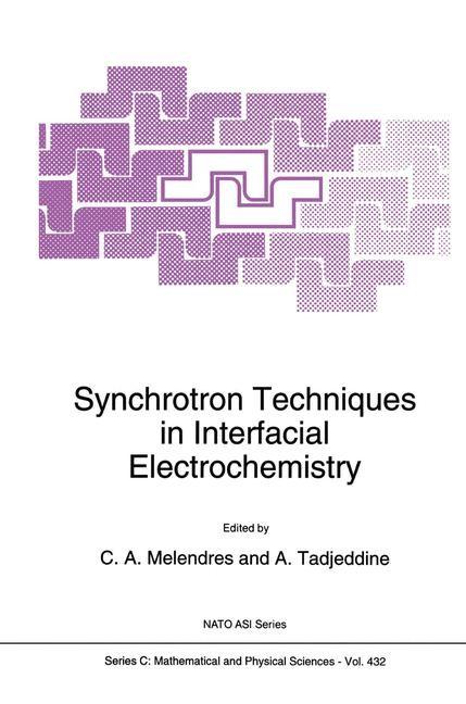 Abbildung von Melendres / Tadjeddine | Synchrotron Techniques in Interfacial Electrochemistry | 1st Edition. Softcover version of original hardcover edition 1994 | 2010