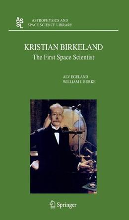 Abbildung von Egeland / Burke | Kristian Birkeland | 1st Edition. Softcover version of original hardcover edition 2005 | 2010 | The First Space Scientist | 325