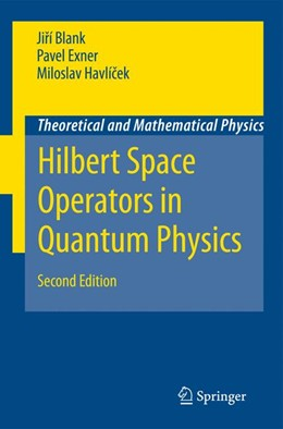 Abbildung von Blank / Exner / Havlícek | Hilbert Space Operators in Quantum Physics | Softcover version of original hardcover edition 2008 | 2010