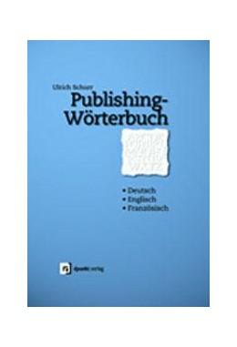 Abbildung von Schurr | Publishing-Wörterbuch | 2003 | Deutsch-Englisch-Französisch