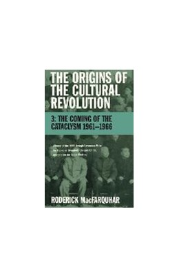 Abbildung von MacFarquhar | The Origins of the Cultural Revolution | 1999 | The Coming of the Cataclysm, 1...