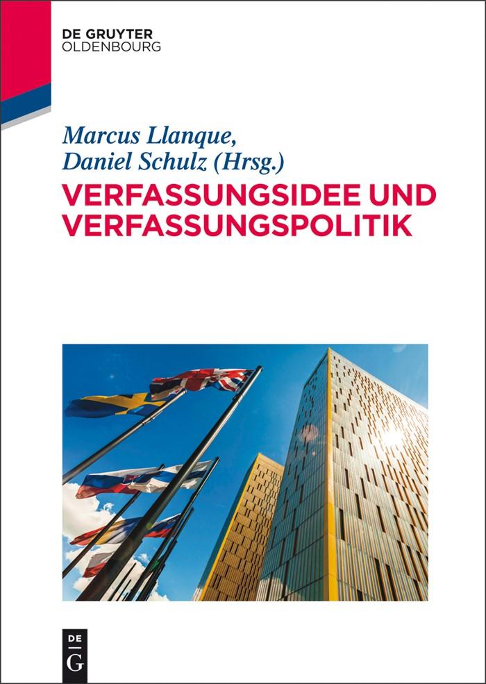 Verfassungsidee und Verfassungspolitik   Llanque / Schulz   1. Auflage 2013, 2015   Buch (Cover)