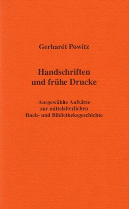 Abbildung von Powitz   Handschriften und frühe Drucke   2005   Ausgewählte Aufsätze zur mitte...   12