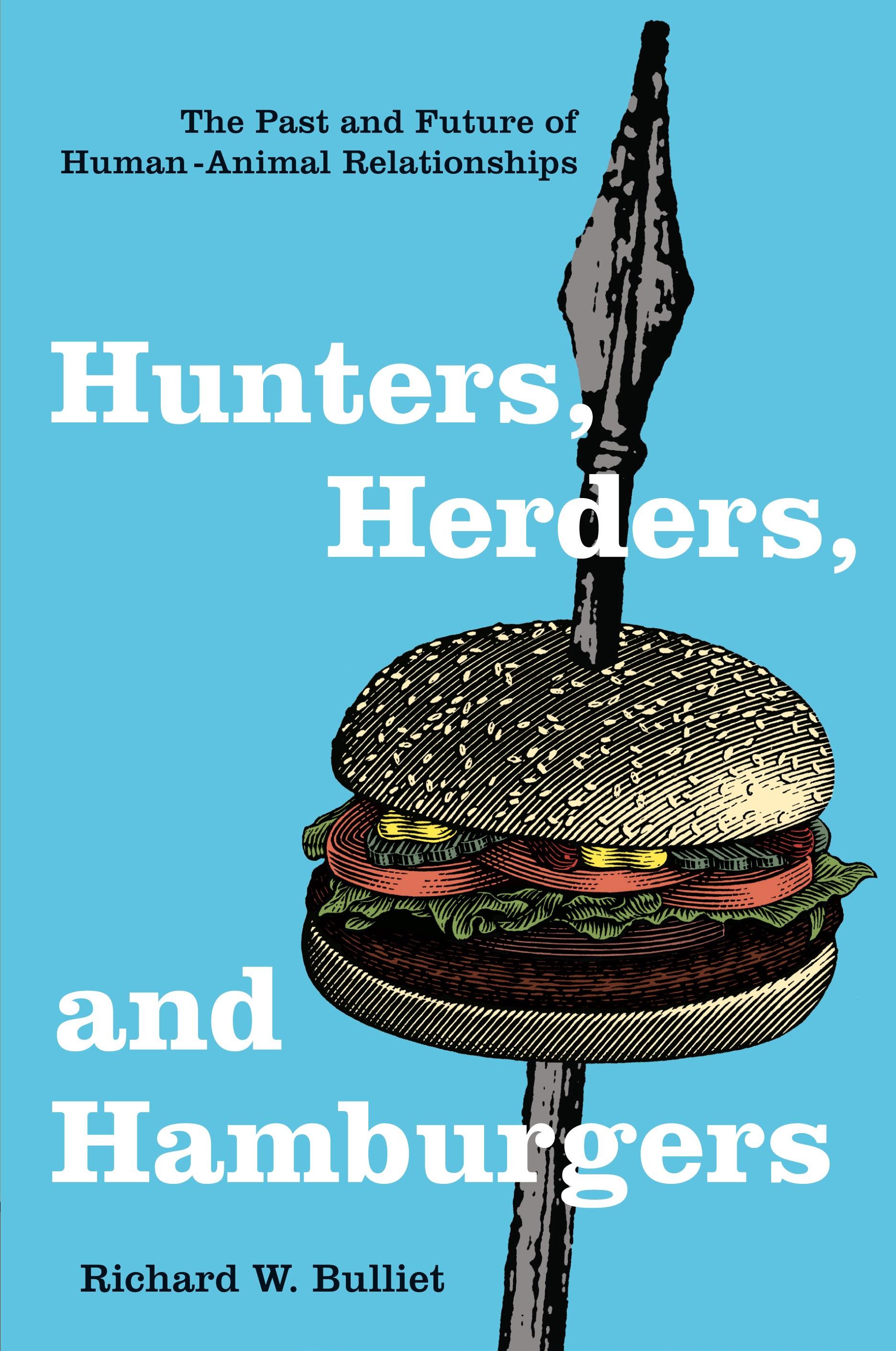 Abbildung von Bulliet | Hunters, Herders, and Hamburgers | 2007