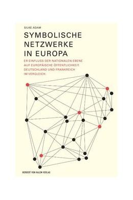 Abbildung von Adam | Symbolische Netzwerke in Europa | 2007 | Der Einfluss der nationalen Eb...