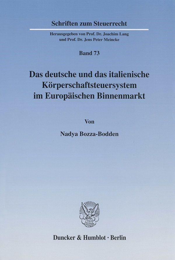 Das deutsche und das italienische Körperschaftsteuersystem im Europäischen Binnenmarkt.   Bozza-Bodden, 2002   Buch (Cover)