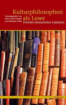 Abbildung von Preusser / Wilde | Kulturphilosophen als Leser | 2006 | Porträts literarischer Lektüre...