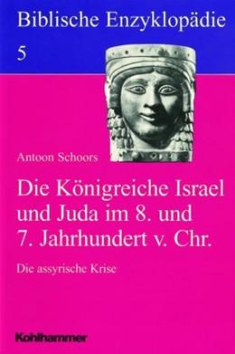 Abbildung von Schoors | Die Königreiche Israel und Juda im 8. und 7. Jahrhundert vor Christus | 1998 | Die assyrische Krise