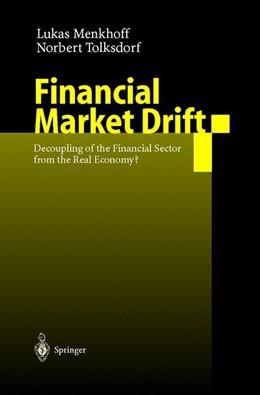 Abbildung von Menkhoff / Tolksdorf | Financial Market Drift | 2000 | Decoupling of the Financial Se...