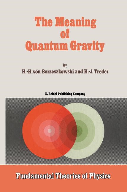 The Meaning of Quantum Gravity | Borzeszkowski / Treder, 1987 | Buch (Cover)