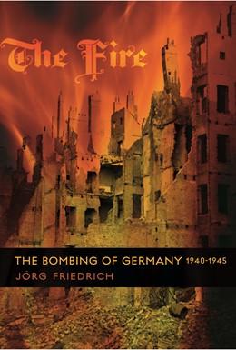 Abbildung von Friedrich | The Fire | 2008 | The Bombing of Germany, 1940-1...