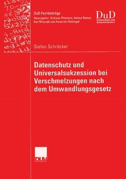 Abbildung von Schröcker   Datenschutz und Universalsukzession bei Verschmelzungen nach dem Umwandlungsgesetz   2006