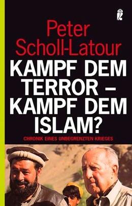 Abbildung von Scholl-Latour | Kampf dem Terror - Kampf dem Islam? | 2004 | Chronik eines unbegrenzten Kri...