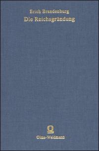Die Reichsgründung | Brandenburg | Unveränd. Neuaufl. (Nachdr. d. 2. verb. Aufl. Leipzig 1924), 2005 | Buch (Cover)