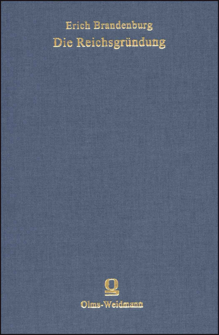 Abbildung von Brandenburg   Die Reichsgründung   Unveränd. Neuaufl. (Nachdr. d. 2. verb. Aufl. Leipzig 1924)   2005