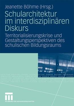 Abbildung von Böhme   Schularchitektur im interdisziplinären Diskurs   2009   Territorialisierungskrise und ...