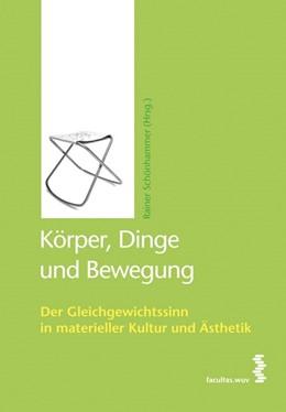 Abbildung von Schönhammer | Körper, Dinge und Bewegung | 2009 | Der Gleichgewichtssinn in mate...