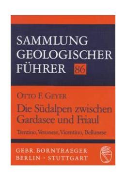 Abbildung von Geyer | Die Südalpen zwischen Gardasee und Friaul | 1993 | Trentino, Veronese, Vicentino,... | 86