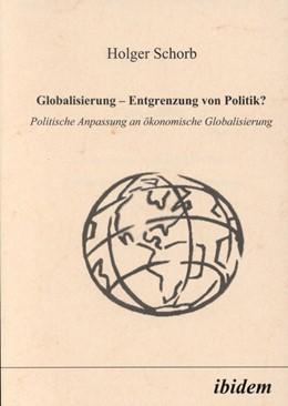 Abbildung von Schorb | Globalisierung - Entgrenzung von Politik? | 1. Auflage | 2001 | beck-shop.de