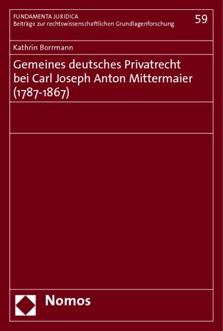 Gemeines deutsches Privatrecht bei Carl Joseph Anton Mittermaier (1787-1867) | Borrmann, 2009 | Buch (Cover)