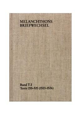 Abbildung von Melanchthon / Scheible   Melanchthons Briefwechsel / Band T 2: Texte 255-520 (1523–1526)   1995   Texte 255-520 (1523-1526). Im ...